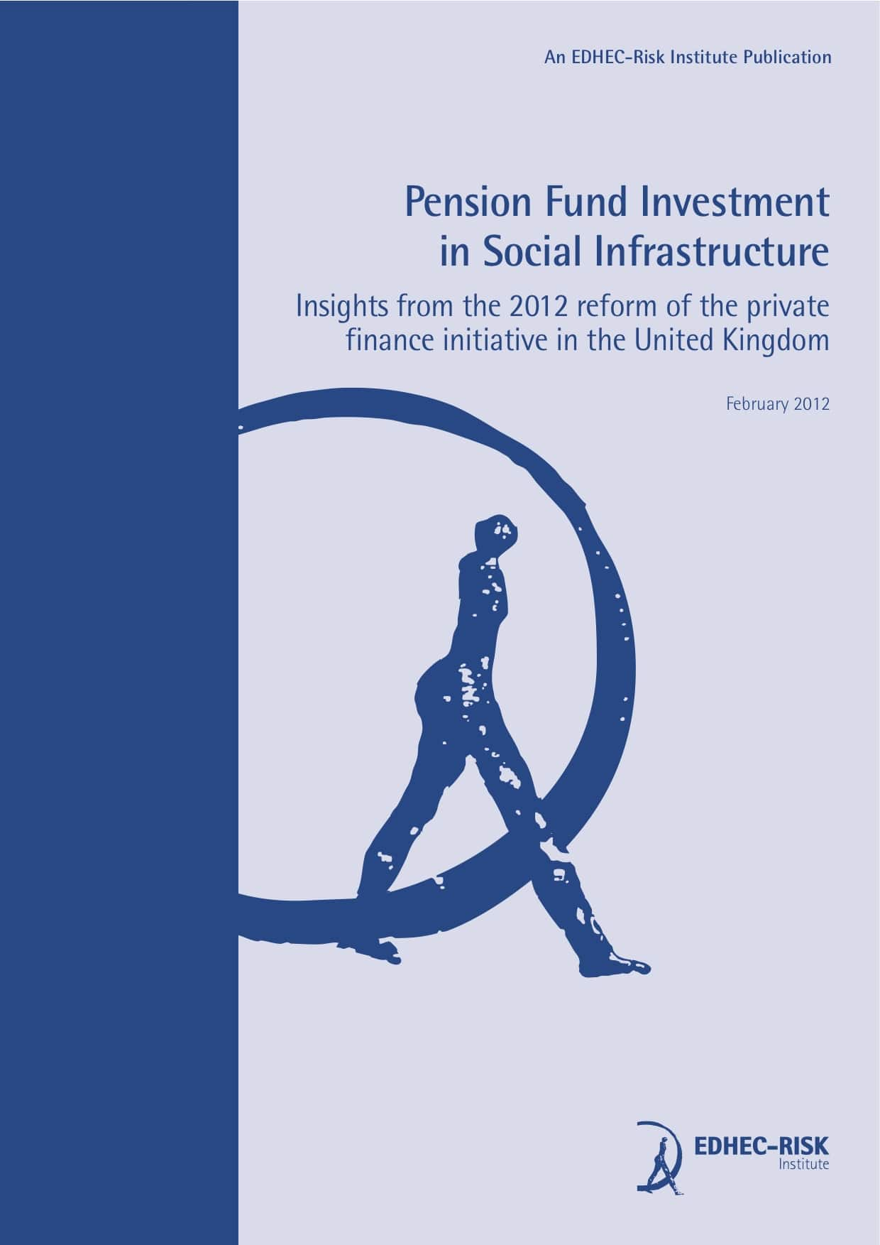 Pension fund investment in social infrastructure: insights from the 2012 reform of the Private Finance Initiative